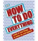 How to Do Everything by Dorling Kindersley Ltd (Hardback, 2010)