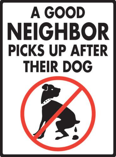"A Good Neighbor Picks Up After Their Dog Aluminum Dog Pooping Sign 9/"" x12/"""