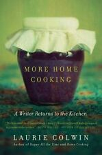 More Home Cooking : A Writer Returns to the Kitchen by Laurie Colwin (2014, Paperback)