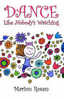 Dance Like Nobody's Watching by Marion Rosen (Paperback, 2002)