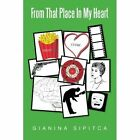 From That Place in My Heart by Gianina Sipitca (Paperback / softback, 2013)
