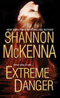 Extreme Danger by Shannon McKenna (Paperback, 2010)
