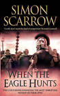 When the Eagle Hunts by Simon Scarrow (Paperback, 2003)