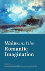Wales and the Romantic Imagination by University of Wales Press (Paperback, 2007)