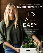 It's All Easy: Delicious Weekday Recipes for the Super-Busy, Gwyneth Paltrow