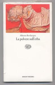 La polvere sull' erba - Alberto Bevilacqua