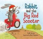 Rabbit and the Big Red Scooter by Mark Chambers (Paperback, 2011)