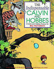 The Indispensable Calvin and Hobbes by Bill Watterson (Hardback, 1992)