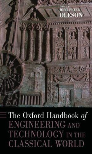 The Oxford Handbook of Engineering and Technology in the Classical World (Oxfor