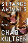 Strange Animals: A Novel by Chad Kultgen (Paperback, 2015)