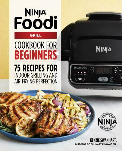 The Official Ninja Foodi Grill Cookbook for Beginners: 75 Re