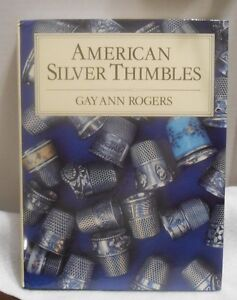 American-Silver-Thimbles-by-Gay-A-Rogers-1989-Hardcover-Signed-by-Author