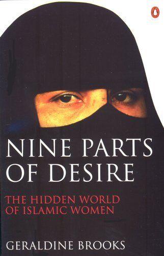 Nine Parts of Desire: The Hidden World of Islamic Women By Gera .9780140244656