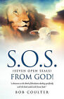S.O.S. (Seven Open Seals) from God! S.O.S. (Seven Open Seals) from God! by Bob Coulter (Paperback / softback, 2010)