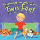 Standing on My Own Two Feet: A Child's Affirmation of Love in the Midst of Divorce by Tamara Schmitz (Hardback)