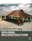Sustainable Housing Reconstruction: Designing Resilient Housing After Natural Disasters by Iftekhar Ahmed, Esther Charlesworth (Paperback, 2015)