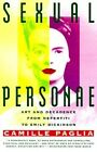 Sexual Personae: Art and Decadence from Nefertiti to Emily Dickinson by Camille Paglia (Paperback, 1992)
