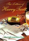 The Letters of Harry Tartt: The Light and Bitter Years by Harry Tartt (Hardback, 2000)