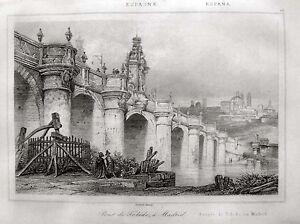 MADRID EL PUENTE DE TOLEDO RIO MANZANARES 1840 ORIGINAL STAHLSTICH-ANSICHT