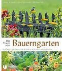 Der Traum vom Bauerngarten von Ulrike Schwab, Jutta Schneider und Michael Will (2013, Gebundene Ausgabe)