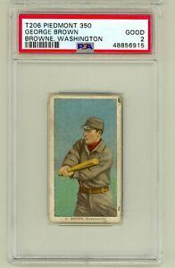 1909 T206 George Brown Washington Piedmont 350 PSA 2 New Slab
