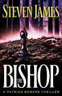 The Bishop: A Patrick Bowers Thriller by Steven James (Paperback, 2010)