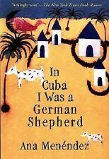 In Cuba I Was a German Shepherd by Ana Menéndez (2002, Paperback, Reprint)