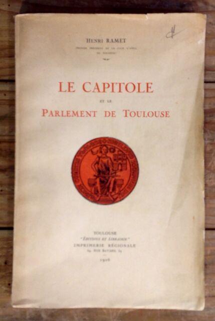 HENRI RAMET LE CAPITOLE ET LE PARLEMENT DE TOULOUSE (1926) DÉDICACE DE L'AUTEUR
