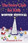 The Story Club for Kids: Winter Festival by Susannah De Fere (Paperback / softback, 2013)