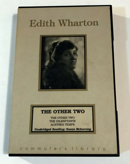 Audio Book 2 CASSETTES:  EDITH WHARTON - THE OTHER TWO Diilenttante AUSTRES TEMP