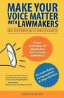 Make Your Voice Matter with Lawmakers: No Experience Necessary by Miriam Stein (Paperback / softback, 2012)