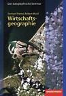 Das Geographische Seminar / Wirtschaftsgeographie von Robert Musil und Gerhard Palme (2012, Taschenbuch)