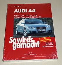 Reparaturanleitung Audi A4 / A4 Avant -  Baujahre 2000 bis 2008!