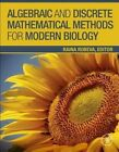 Algebraic and Discrete Mathematical Methods for Modern Biology by Elsevier Science Publishing Co Inc (Hardback, 2015)