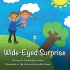 Wide-Eyed Surprise by Christopher Arbor (Paperback / softback, 2015)