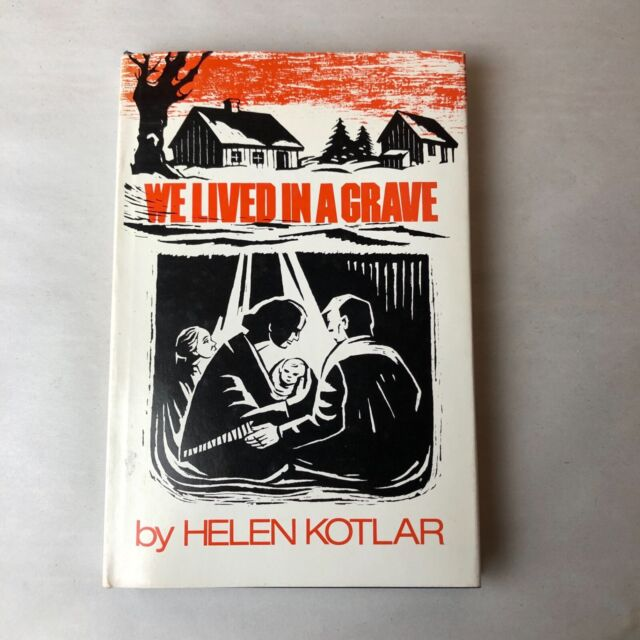 We Lived in a Grave by Helen Kotlar Shengold 1981 German Nazi Jewish Holocaust