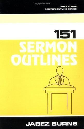 151 Sermon Outlines (Burns Sermon Outline Series)