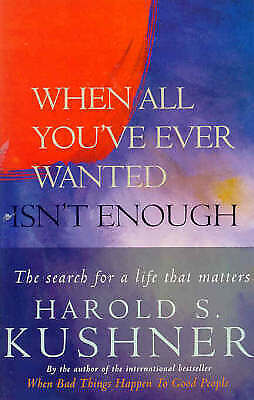 """1 of 1 - When All You""""ve Ever Wanted Isn""""t Enough. The Search for a Life That Matters, Ku"""