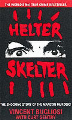Helter Skelter by Vincent Bugliosi, Curt Gentry (Paperback, 1992)