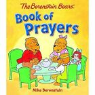 The Berenstain Bears Book of Prayers by Mike Berenstain (Board book, 2016)