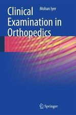 Clinical Examination in Orthopedics by K. Mohan Iyer (2013, Paperback)