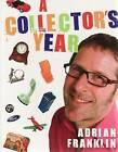 A Collector's Year by Adrian Franklin (Paperback, 2008)