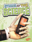 Strange But True Science by Stacy B Davids (Hardback, 2010)