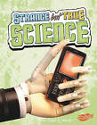 Strange But True Science by Stacy B Davids (Hardback, 2010)