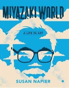 Miyazakiworld-A-Life-in-Art-by-Susan-Napier-9780300248593-Brand-New