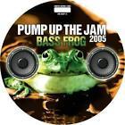 Pump Up The Jam 2005 von Bass Frog (2005)