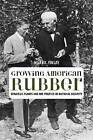 Growing American Rubber: Strategic Plants and the Politics of National Security by Mark R. Finlay (Hardback, 2009)