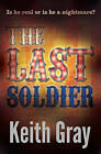The Last Soldier by Keith Gray (Paperback, 2015)
