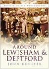 Around Lewisham & Deptford by John Coulter (Paperback, 2005)