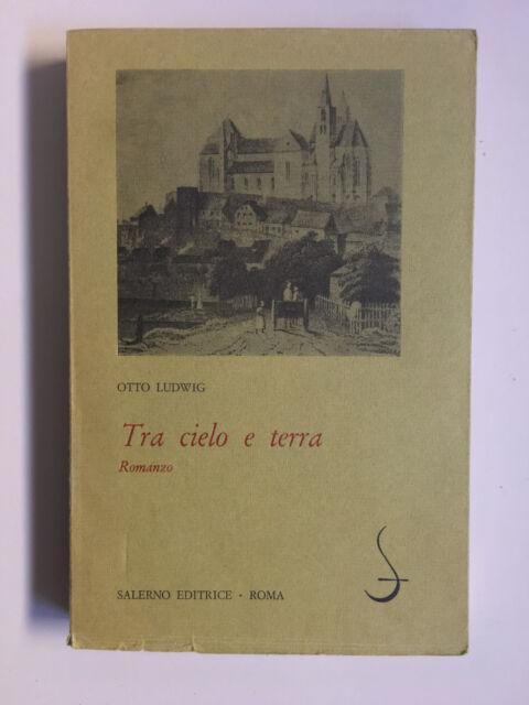 Tra cielo e terra di Otto Ludwig Ed. Salerno